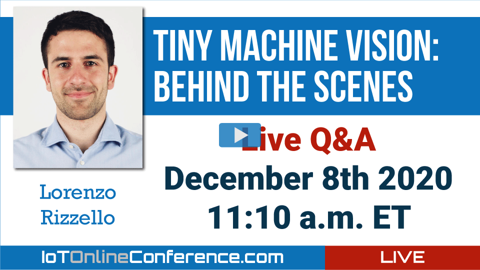Live Q&A - Tiny Machine Vision: behind the scenes