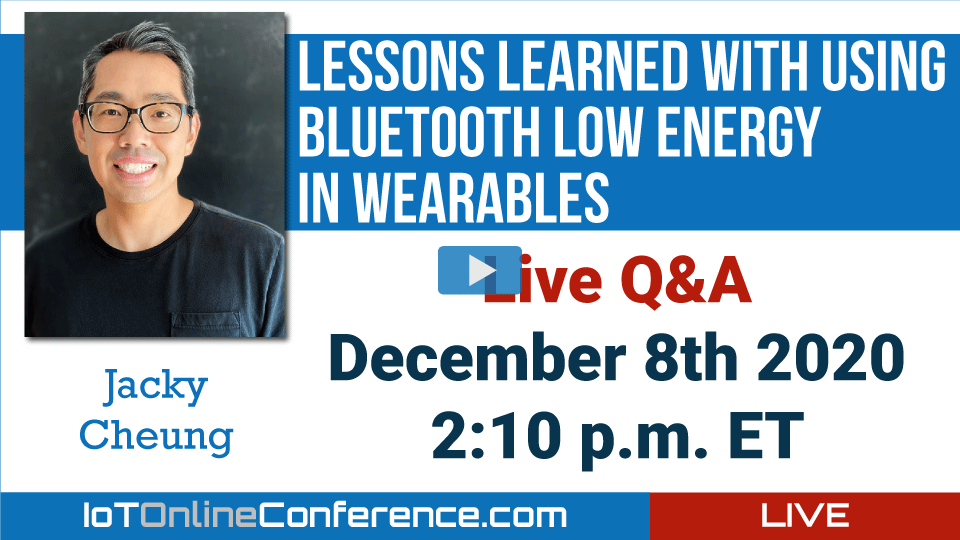 Live Q&A -Lessons Learned With Using Bluetooth Low Energy in Wearables