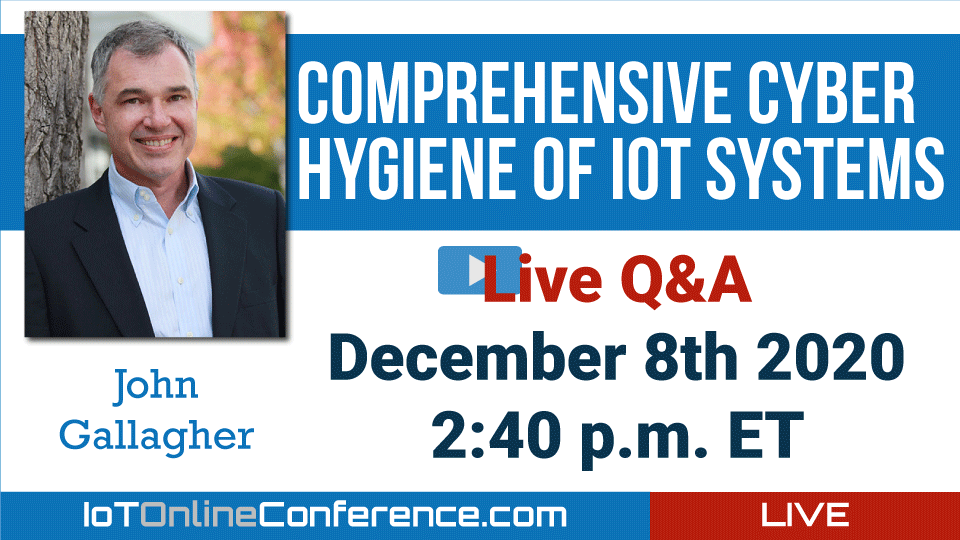 Live Q&A - Comprehensive Cyber Hygiene of IoT Systems