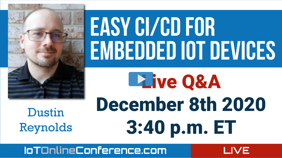 Live Q&A - Easy CI/CD for Embedded IoT Devices