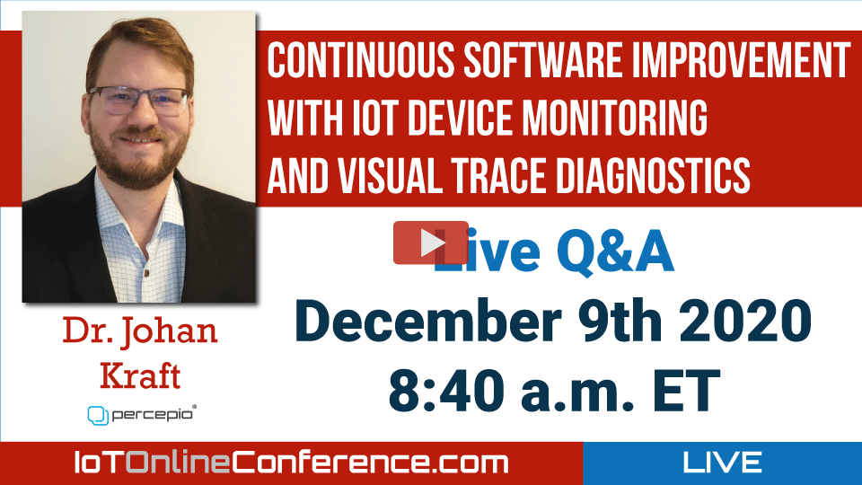 Live Q&A - Continuous Software Improvement with IoT Device Monitoring and Visual Trace Diagnostics