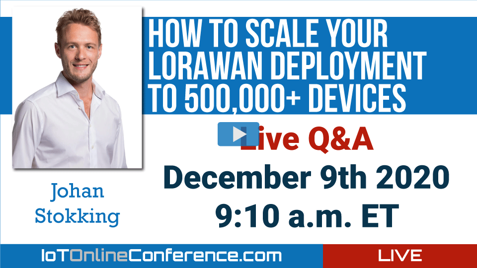 Live Q&A - How to Scale your LoRaWAN Deployment to 500,000+ devices