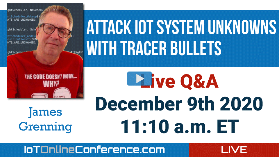 Live Q&A - Attack IoT System Unknowns with Tracer Bullets