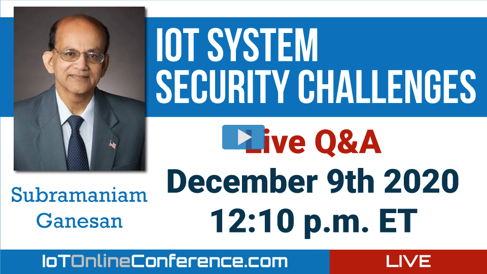 Live Q&A - IOT System Security Challenges
