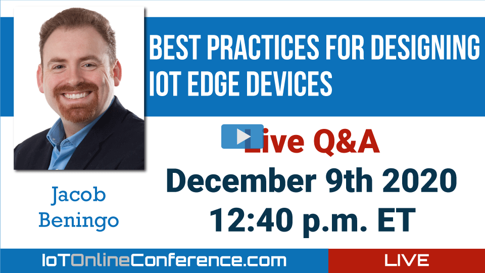 Live Q&A - Best Practices for Designing IoT Edge Devices