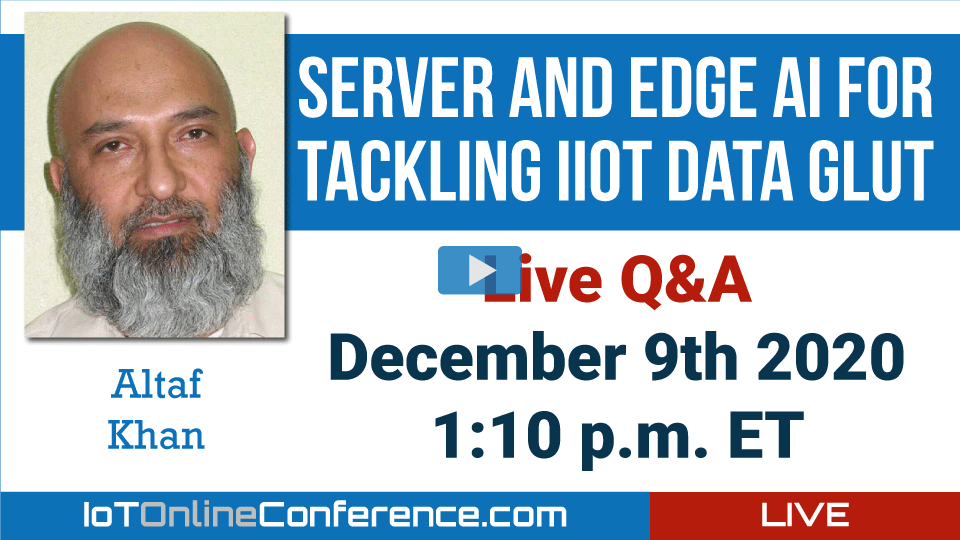 Live Q&A - Server and Edge AI for Tackling IIoT Data Glut