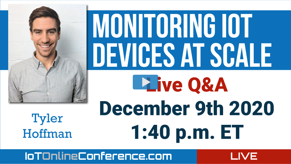 Live Q&A - Monitoring IoT Devices At Scale