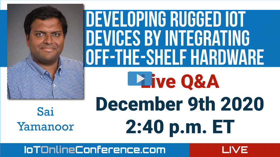 Live Q&A - Developing Rugged IoT Devices by Integrating Off-the-Shelf Hardware