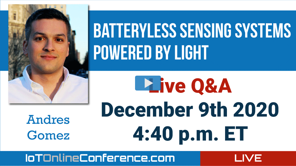 Live Q&A - Batteryless Sensing Systems Powered by Light