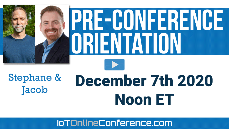 IoT Online Conference - Pre-Conference Orientation